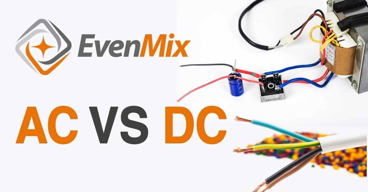 EvenMix AC DC